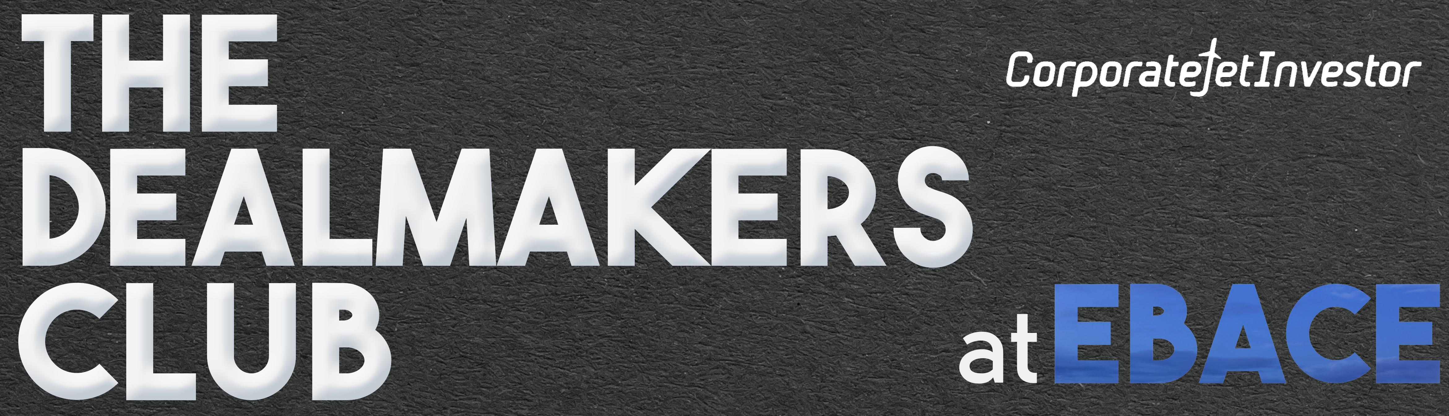 EBACE Dealmakers Club